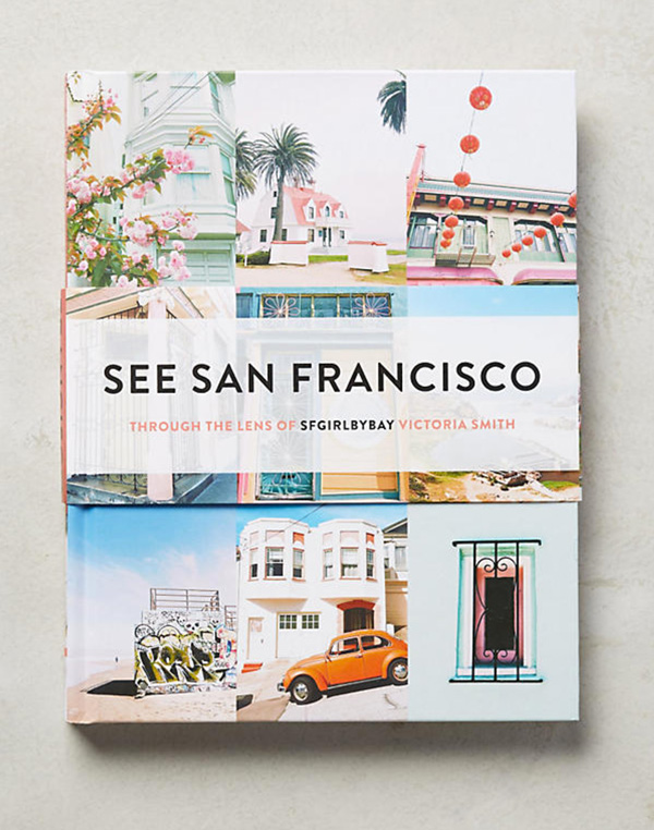 See San Francisco through the Lens of SF Girl By Bay Victoria Smith